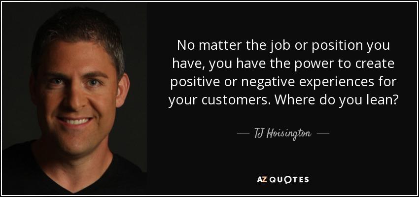 7175218b1a TJ Hoisington quote  No matter the job or position you have