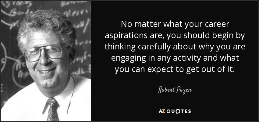 Robert Pozen Quote No Matter What Your Career Aspirations Are You
