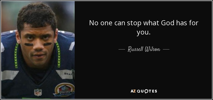 Russell Wilson Quote No One Can Stop What God Has For You