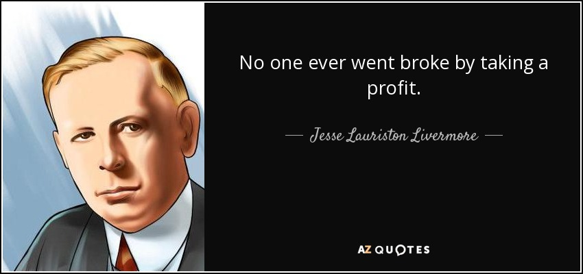 Jesse Lauriston Livermore quote: No one ever went broke by taking ...