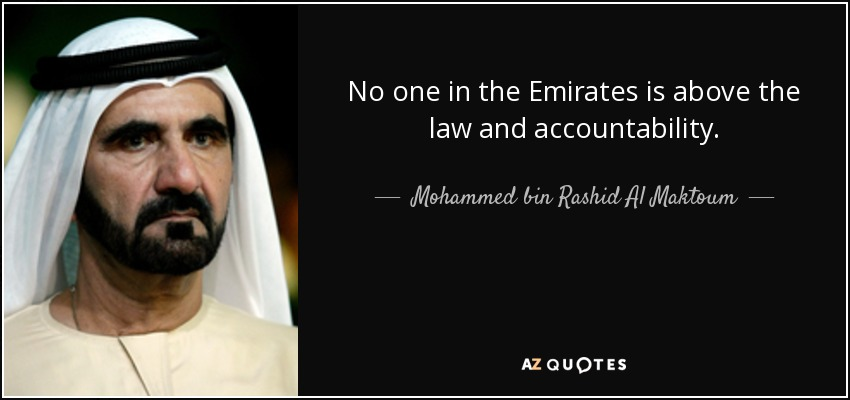 No one in the Emirates is above the law and accountability. - Mohammed bin Rashid Al Maktoum
