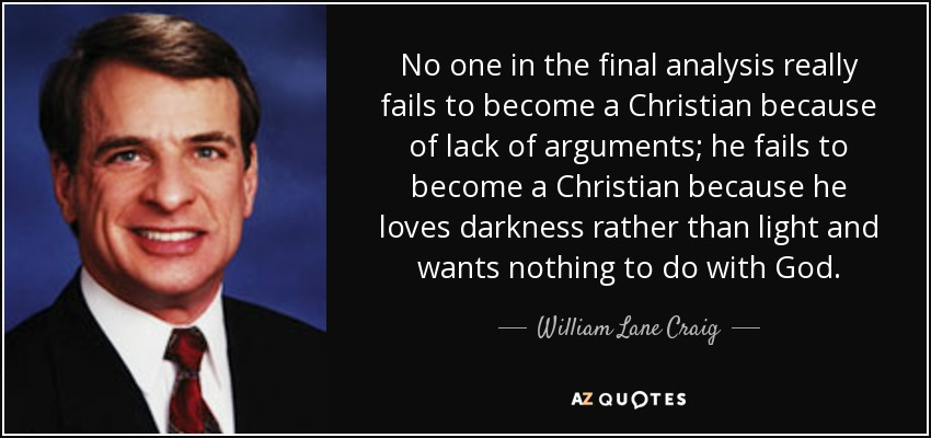 william lane craig s work analysis Analysis and perspective origins cosmos and creator william lane craig of the logical fallacy involved in barrow and tipler's inference, see william lane.