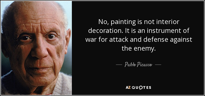 Pablo Picasso quote No painting is not interior decoration It is
