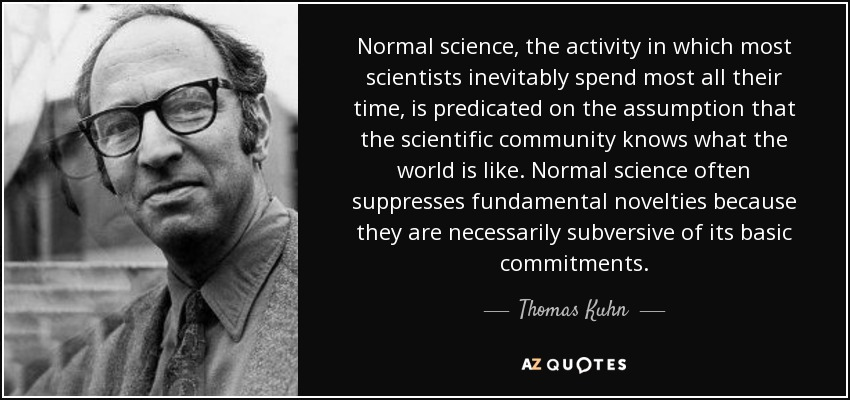 Image result for thomas kuhn normal science quote