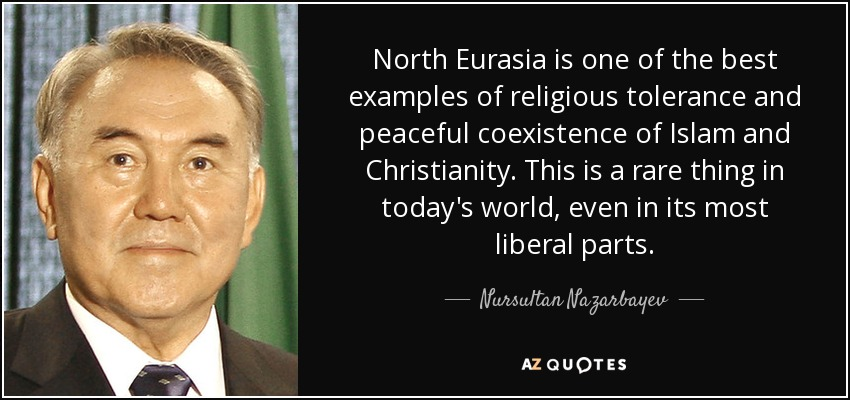 Nursultan Nazarbayev quote: North Eurasia is one of the best