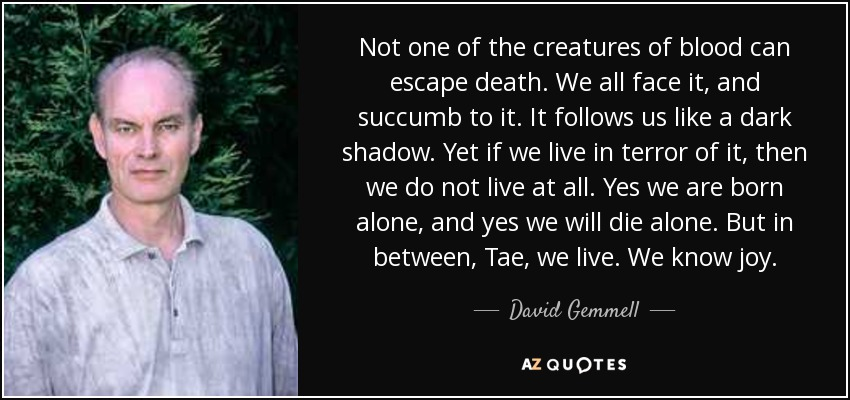 David Gemmell Quote Not One Of The Creatures Of Blood Can Escape