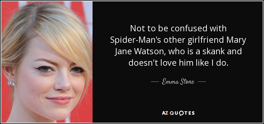 Spiderman Love Quotes Fascinating Emma Stone Quote Not To Be Confused With SpiderMan's Other