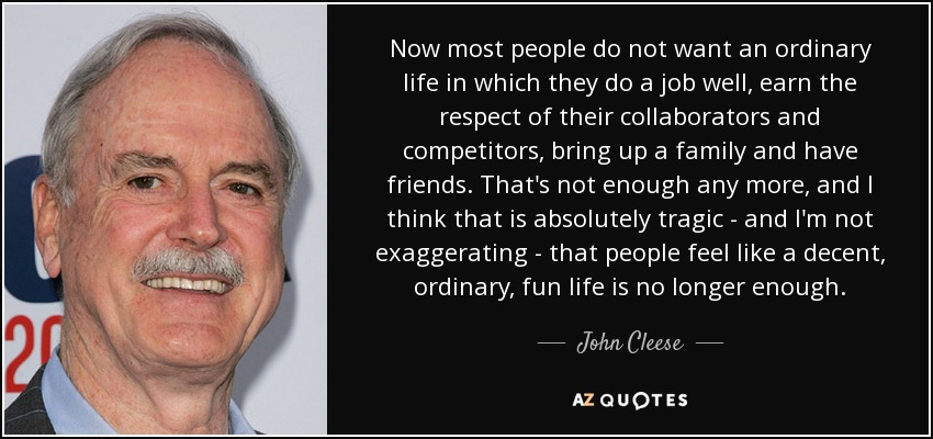 Like a decent ordinary fun life is no longer enough john cleese