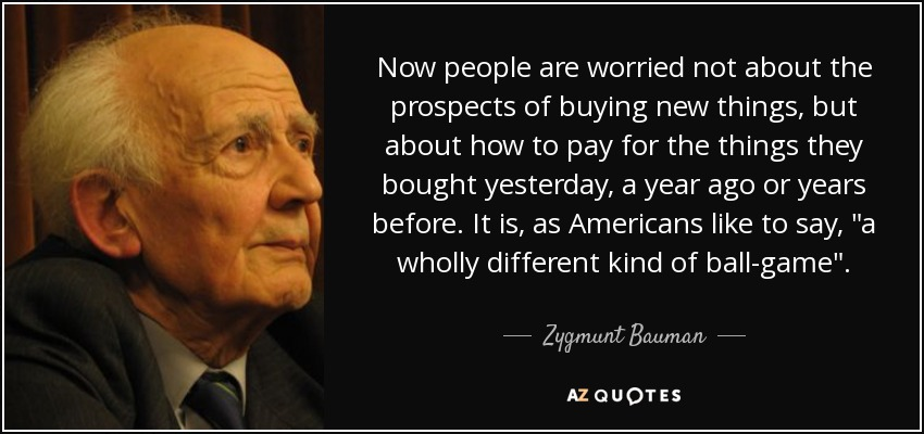 Now people are worried not about the prospects of buying new things, but about how to pay for the things they bought yesterday, a year ago or years before. It is, as Americans like to say,
