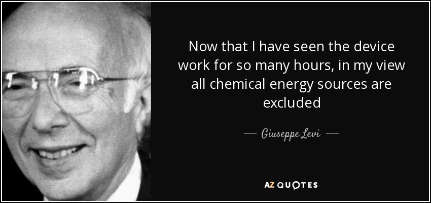 Now that I have seen the device work for so many hours, in my view all chemical energy sources are excluded - Giuseppe Levi