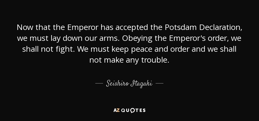 Seishiro Itagaki quote: Now that the Emperor has accepted
