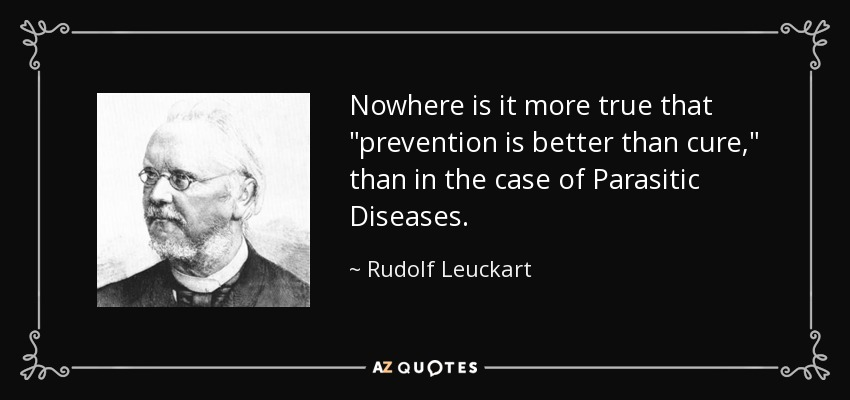 Rudolf Leuckart Quote Nowhere Is It More True That Prevention Is