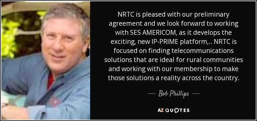 Bob Phillips Quote Nrtc Is Pleased With Our Preliminary Agreement