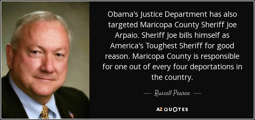 Russell Pearce quote: Obama's Justice Department has also targeted