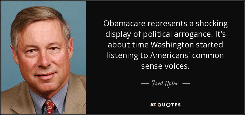 Obamacare Quotes Inspiration Fred Upton Quote Obamacare Represents A Shocking Display Of