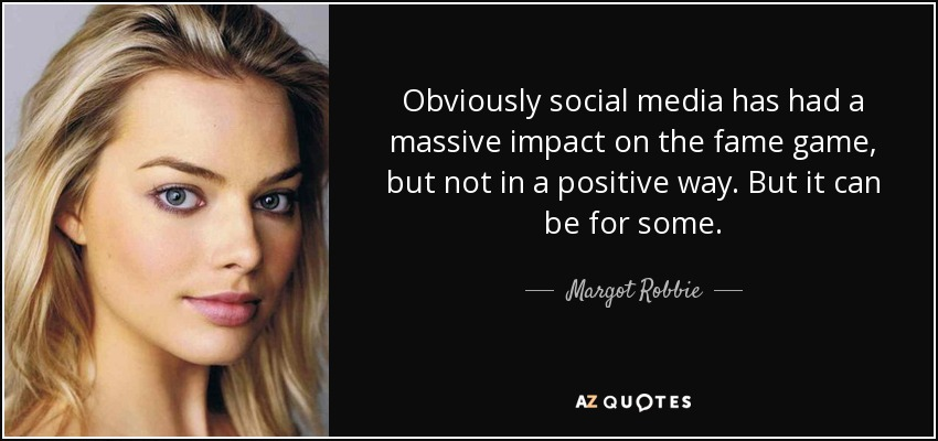 Margot Robbie Quote Obviously Social Media Has Had A Massive Impact