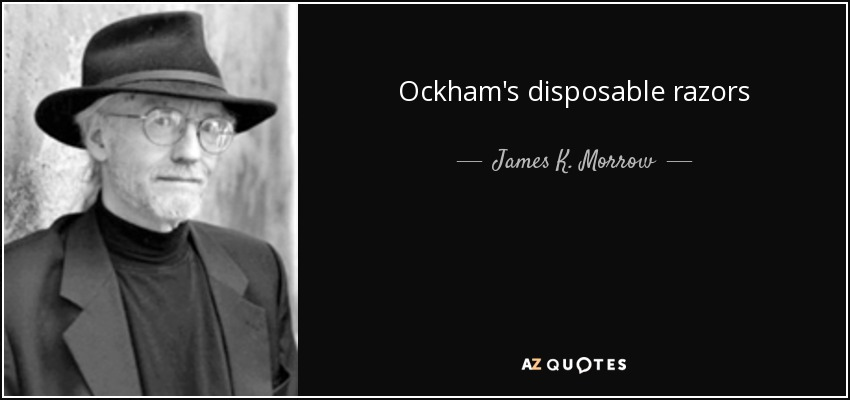 Ockham's disposable razors - James K. Morrow