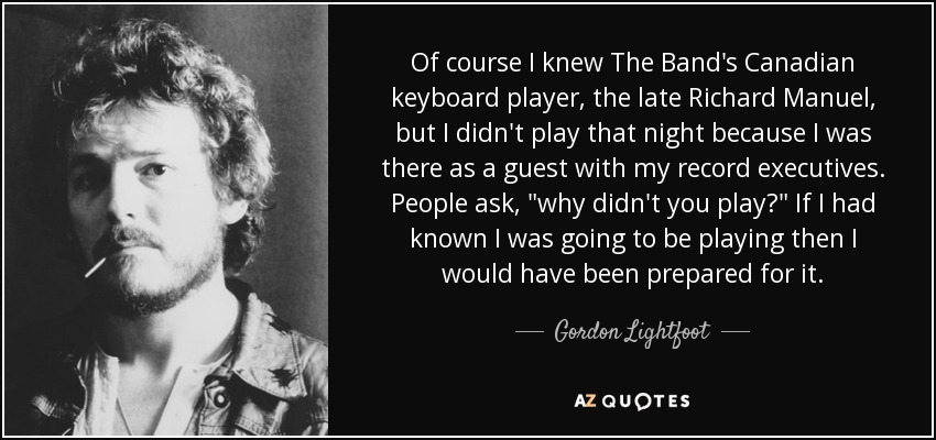 Gordon Lightfoot Quote Of Course I Knew The Bands Canadian