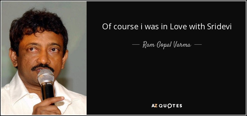 Of course i was in Love with Sridevi - Ram Gopal Varma