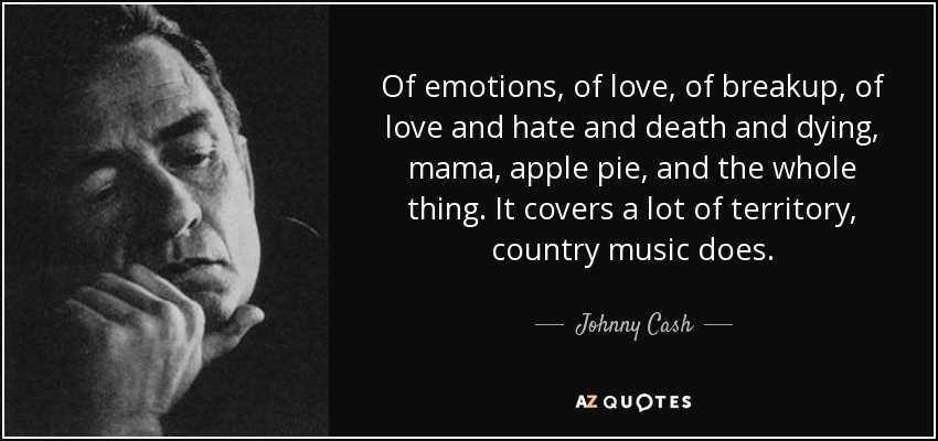 Johnny Cash Quote Of Emotions Of Love Of Breakup Of Love And Hate