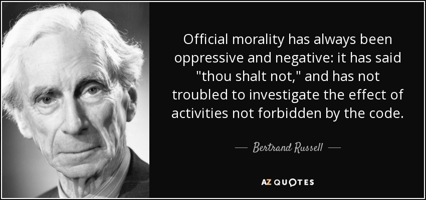 Official morality has always been oppressive and negative: it has said