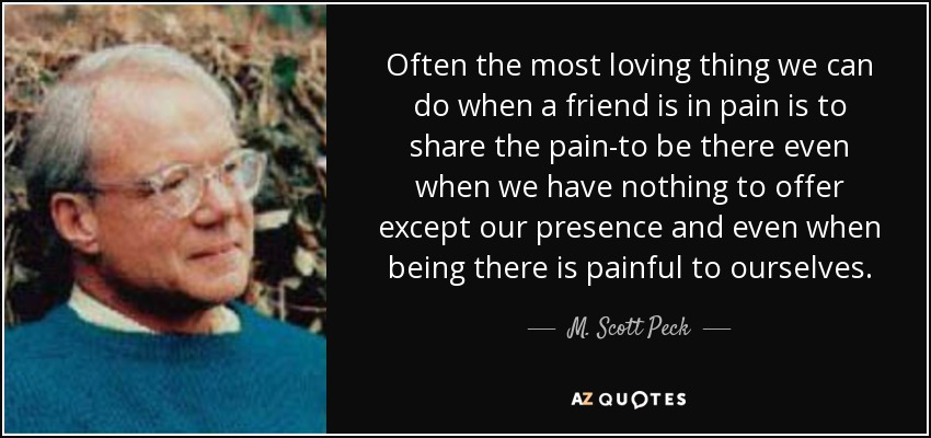 M. Scott Peck quote: Often the most loving thing we can do ...