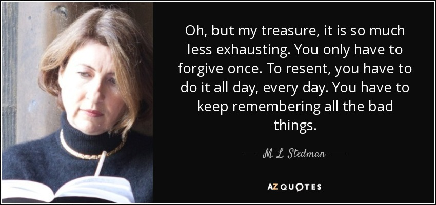M L Stedman Quote Oh But My Treasure It Is So Much Less