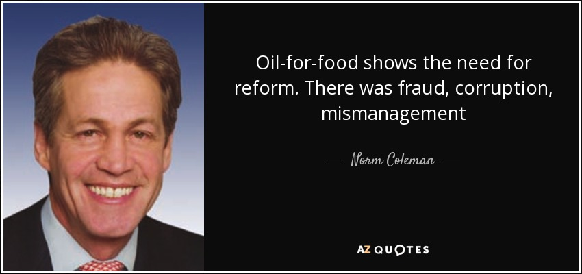 Oil-for-food shows the need for reform. There was fraud, corruption, mismanagement - Norm Coleman