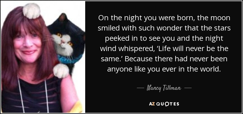 Nancy Tillman Quote On The Night You Were Born The Moon Smiled With