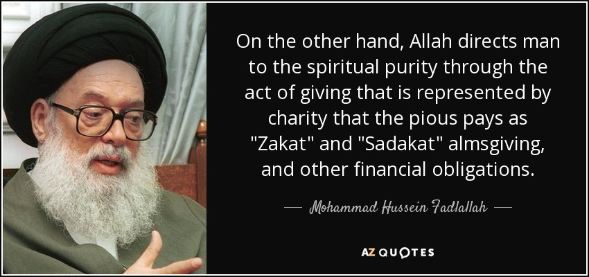 On the other hand, Allah directs man to the spiritual purity through the act of giving that is represented by charity that the pious pays as