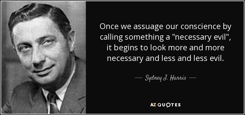 Once we assuage our conscience by calling something a