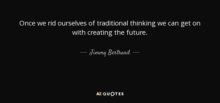 Jimmy bertrand quote once we rid ourselves of traditional for Hotel luxury quotes