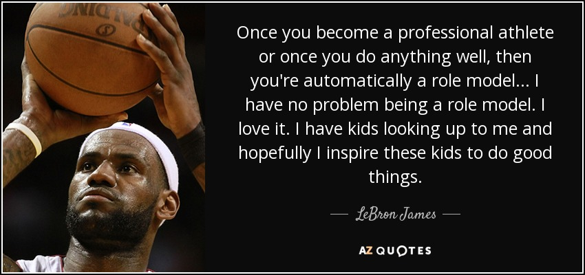 Lebron James Quote Once You Become A Professional Athlete Or Once
