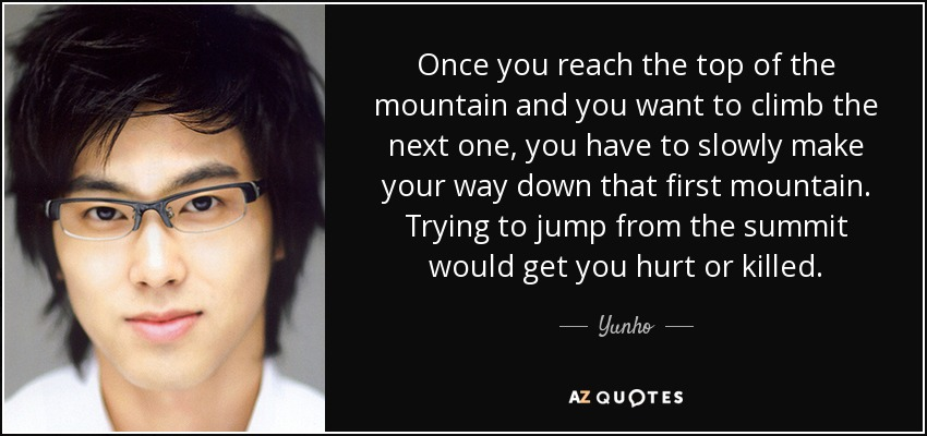 Once you reach the top of the mountain and you want to climb the next one, you have to slowly make your way down that first mountain. Trying to jump from the summit would get you hurt or killed. - Yunho