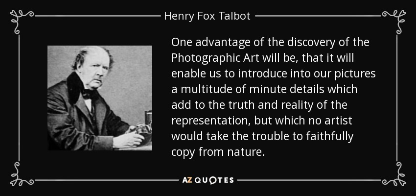 What Fox Talbot Could Have Done With >> Quotes By Henry Fox Talbot A Z Quotes