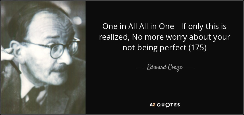 One in All All in One-- If only this is realized, No more worry about your not being perfect (175) - Edward Conze