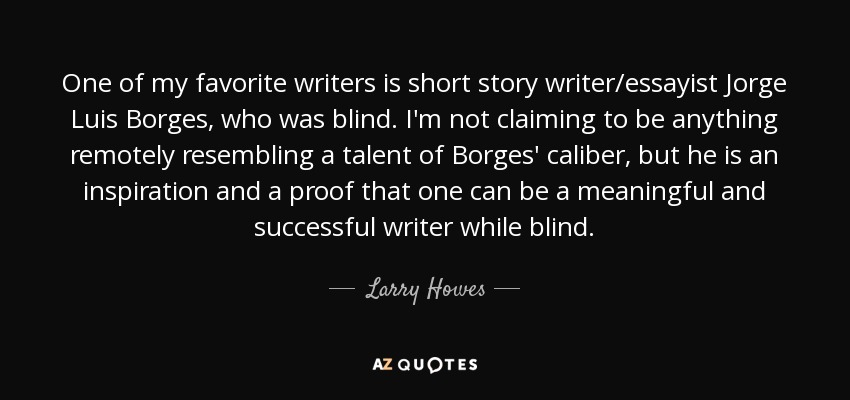 Short But Meaningful Quotes Gorgeous Larry Howes Quote One Of My Favorite Writers Is Short Story