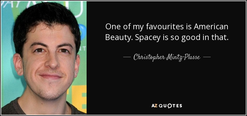 Christopher Mintz Plasse Quote One Of My Favourites Is American