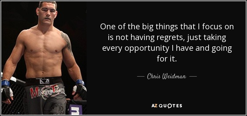 Top 16 Quotes By Chris Weidman A Z Quotes