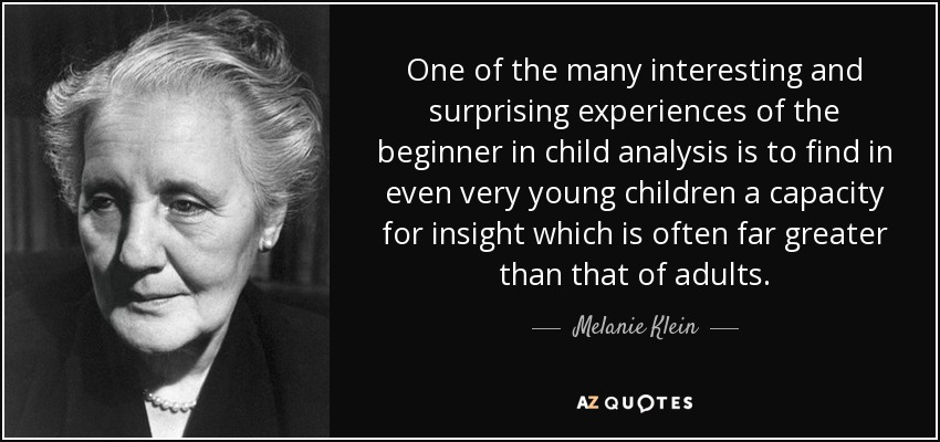 http://www.azquotes.com/picture-quotes/quote-one-of-the-many-interesting-and-surprising-experiences-of-the-beginner-in-child-analysis-melanie-klein-84-42-90.jpg