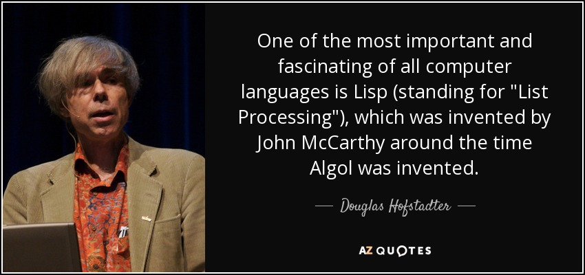 One of the most important and fascinating of all computer languages is Lisp (standing for