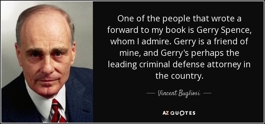 Vincent Bugliosi Quote One Of The People That Wrote A Forward To