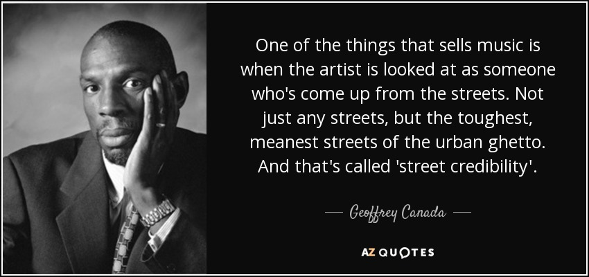Geoffrey Canada Quote One Of The Things That Sells Music Is When The