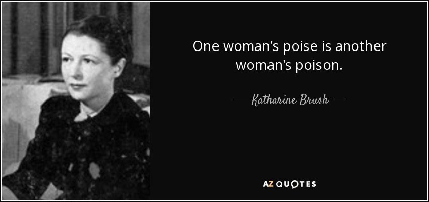 One Womans Poise Is Another Poison