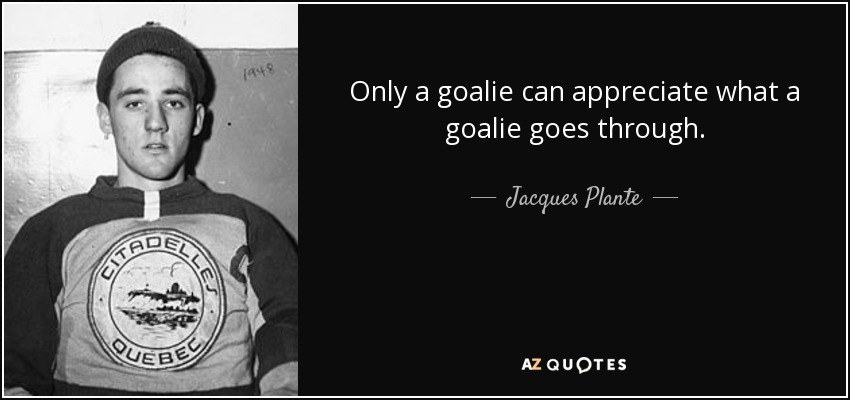 Jacques Plante: TOP 6 QUOTES BY JACQUES PLANTE