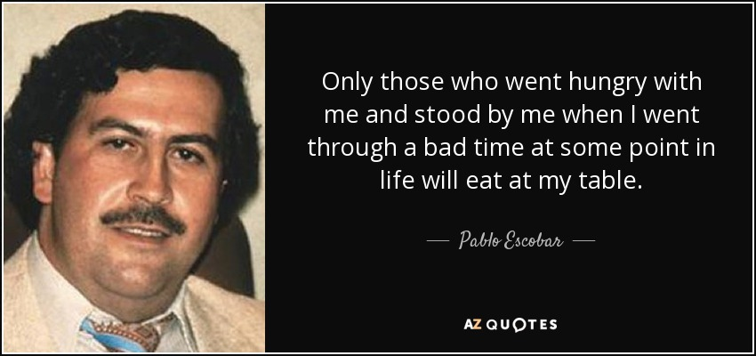 Bevorzugt TOP 11 QUOTES BY PABLO ESCOBAR | A-Z Quotes IS53