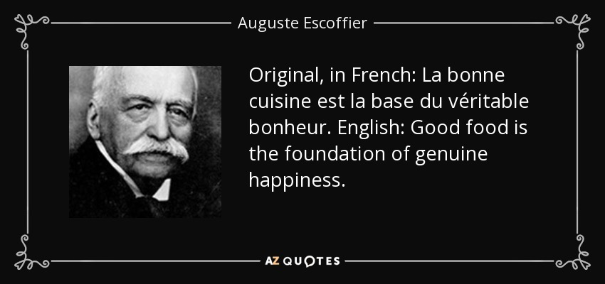 Top 13 quotes by auguste escoffier a z quotes for Cuisine quotes