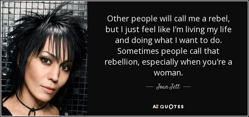 TOP 25 QUOTES BY JOAN JETT (of 161) | A-Z Quotes