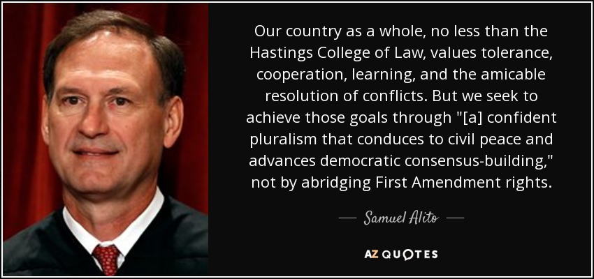 Our country as a whole, no less than the Hastings College of Law, values tolerance, cooperation, learning, and the amicable resolution of conflicts. But we seek to achieve those goals through
