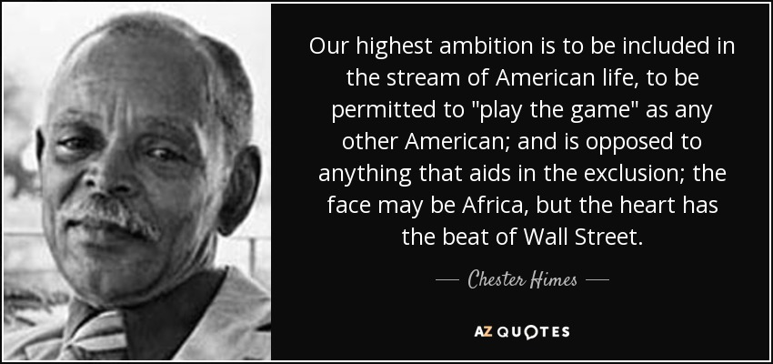 Our highest ambition is to be included in the stream of American life, to be permitted to